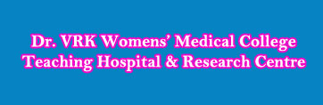 DR V.R.K. Women's Medical College Teaching Hospital and Research Centre